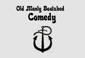 Old Manly Boatshed Comedy in April
